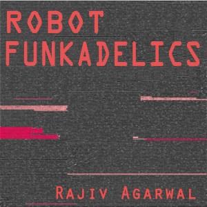 Robot Funkadelics-Electro Dance